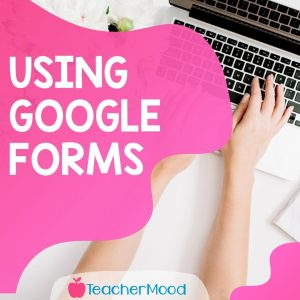 teacher time savers with google forms